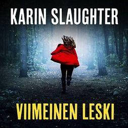 Slaughter, Karin - Viimeinen leski, äänikirja