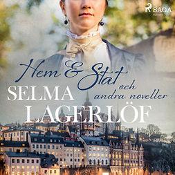 Lagerlöf, Selma - Hem & Stat (och andra noveller), audiobook