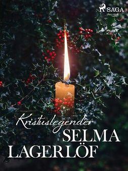 Lagerlöf, Selma - Kristuslegender, ebook