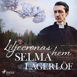 Lagerlöf, Selma - Liljecronas hem, audiobook