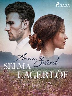 Lagerlöf, Selma - Anna Svärd, ebook