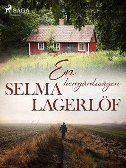 Lagerlöf, Selma - En Herrgårdssägen, ebook