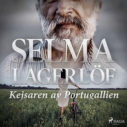 Lagerlöf, Selma - Kejsaren av Portugallien, audiobook