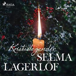 Lagerlöf, Selma - Kristuslegender, audiobook