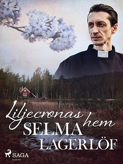 Lagerlöf, Selma - Liljecronas hem, ebook