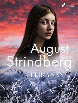 Strindberg, August - Pelikanen, ebook