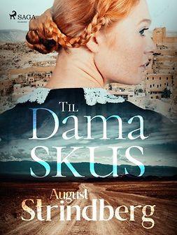 Strindberg, August - Till Damaskus, ebook