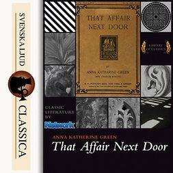 Green, Anna Katharine - That Affair Next Door, äänikirja