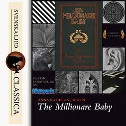 Green, Anna Katharine - The Millionaire Baby, audiobook