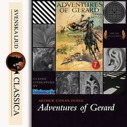 Doyle, Arthur Conan - Adventures of Gerard, audiobook