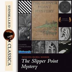 Seaman, Augusta Huiell - The Slipper-point Mystery, audiobook