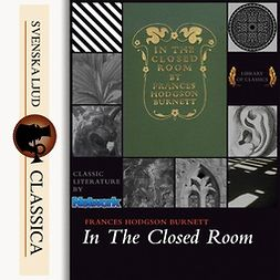 Burnett, Frances Hodgson - In the Closed Room, audiobook