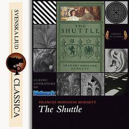 Burnett, Frances Hodgson - The Shuttle, audiobook