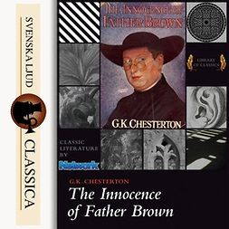 Chesterton, G.K. - The Innocence of Father Brown, äänikirja