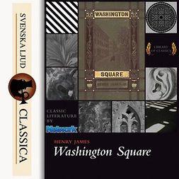 James, Henry - Washington Square, äänikirja