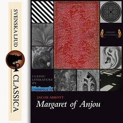 Abbots, Jacob - Margaret of Anjou, audiobook