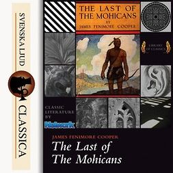 Cooper, James Fenimore - The Last of the Mohicans, audiobook