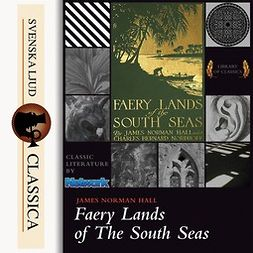 Hall, James Norman - Faery Lands of the South Seas, audiobook