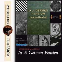 Mansfield, Katherine - In a German Pension, audiobook
