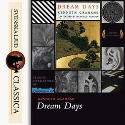 Grahame, Kenneth - Dream Days, audiobook