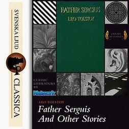 Tolstoj, Leo - Father Sergius, audiobook