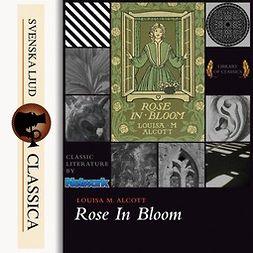 Alcott, Louisa May - Rose in Bloom, audiobook