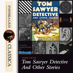 Twain, Mark - Tom Sawyer, Detective, audiobook