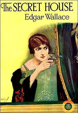 Wallace, Edgar - The Secret House, e-bok