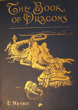 Nesbit, Edith - The Book of Dragons, e-bok