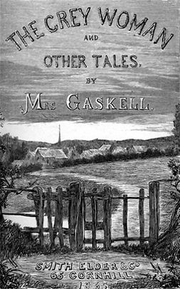 Gaskell, Elizabeth Cleghorn - The Grey Woman, ebook
