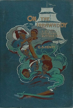 Henty, G. A. - On the Irrawaddy, A Story of the First Burmese War, e-kirja