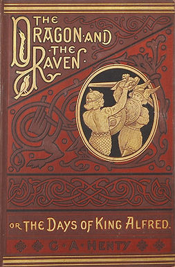 Henty, G. A. - The Dragon and the Raven, e-kirja
