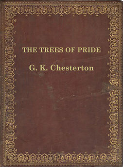 Chesterton, G.k. Chesterton - The Trees of Pride, ebook