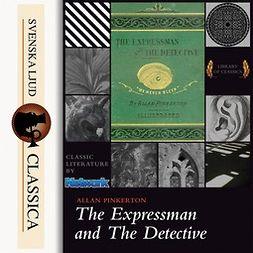 Pinkerton, Allan - The Expressman and the Detective, äänikirja
