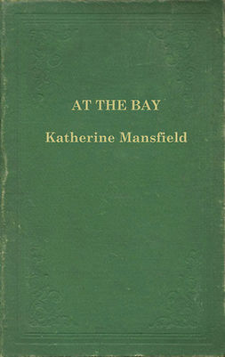 Mansfield, Katherine - At the Bay, ebook