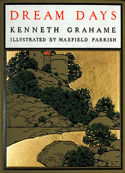 Grahame, Kenneth - Dream Days, e-bok