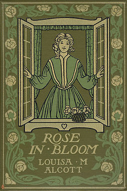 Alcott, Louisa May - Rose in Bloom, e-bok