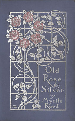 Reed, Myrtle - Old Rose and Silver, e-kirja