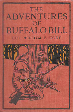 Cody, William F. - The Life of William F. Cody - Buffalo Bill, e-kirja