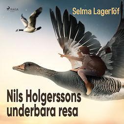 Lagerlöf, Selma - Nils Holgerssons underbara resa, audiobook
