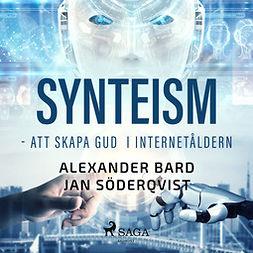Söderqvist, Jan - Synteism - att skapa gud i internetåldern, audiobook