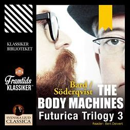 Bard, Alexander - The Body Machines, audiobook