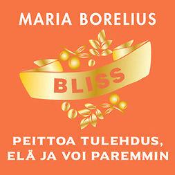 Borelius, Maria - Bliss - peittoa tulehdus, elä ja voi paremmin, audiobook