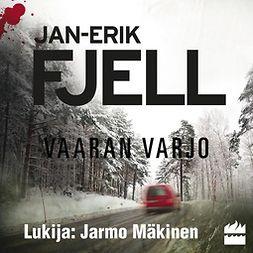 Fjell, Jan-Erik - Vaaran varjo, äänikirja