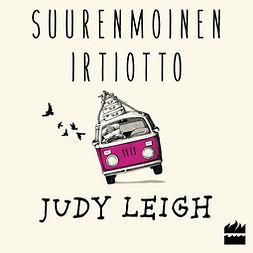 Leigh, Judy - Suurenmoinen irtiotto, äänikirja
