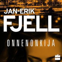 Fjell, Jan-Erik - Onnenonkija, äänikirja