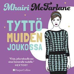 McFarlane, Mhairi - Tyttö muiden joukossa, äänikirja