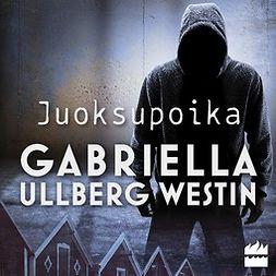 Westin, Gabriella Ullberg - Juoksupoika, äänikirja