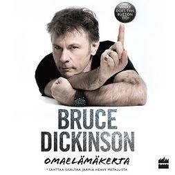 Dickinson, Bruce - Bruce Dickinson: omaelämäkerta. What does this button do?, äänikirja