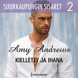 Andrews, Amy - Kielletty ja ihana, audiobook